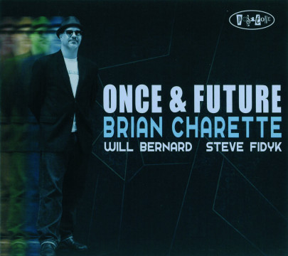 Charette Brian - Once & Future