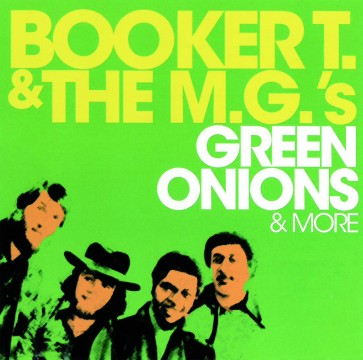 Booker T. Jones & The MGs - Green Onions & More