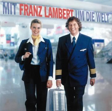 Franz Lambert - Mit Franz Lambert um die Welt
