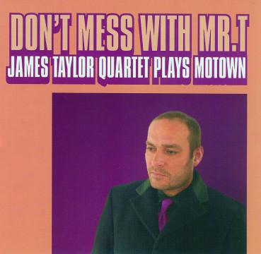 James Taylor Quartet - Don't Mess With Mr. T
