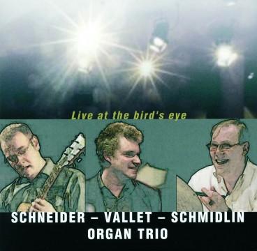 Schneider-Vallet-Schmidlin Organ Trio - Live at the bird's eye