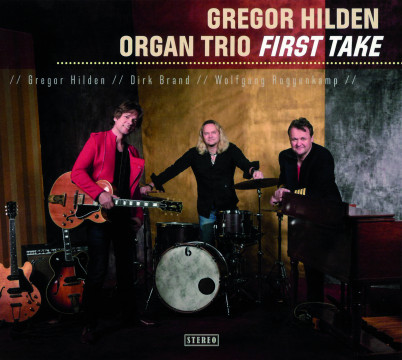 Gregor Hilden Organ Trio (Wolfgang Roggenkamp) - First Take