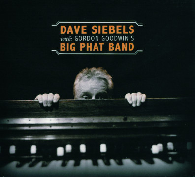 Dave Siebels - With Gordon Goodwin's Big Phat Band
