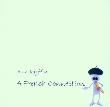 John Kyffin - A French Connection