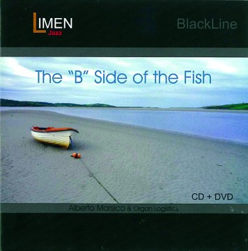 "Alberto Marsico - The ""B"" Side Of The Fish"