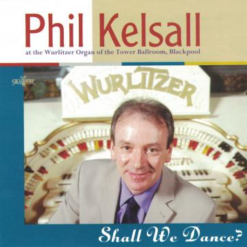 Phil Kelsall - Shall We Dance?