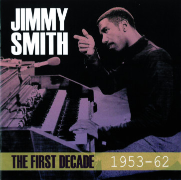 Jimmy Smith - The First Decade 1953-62