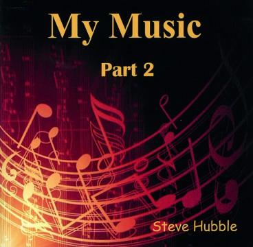 Steve Hubble - My Music Part 2