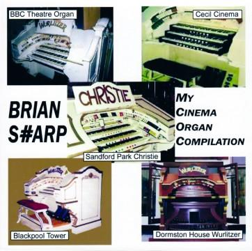 Brian Sharp - My Cinema Organ Compilation