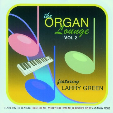 Larry Green - The Organ Lounge Vol.2