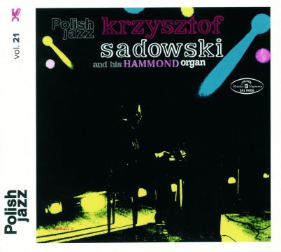 Krysztof Sadowski - Polish Jazz Vol. 21