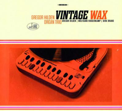 Wolfgang Roggenkamp - Vintage Wax (Gregor Hilden Organ Trio)