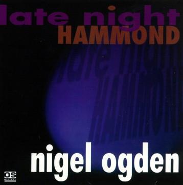 Nigel Ogden - Late Night Hammond