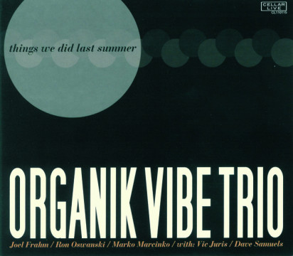 Ron Oswanski (Organik Vibe Trio) - Things We Did Last Summer