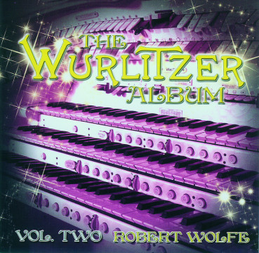 Robert Wolfe - The Wurlitzer Album Vol.2