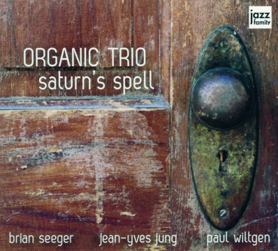 Jean-Ives Jung (Organic Trio) - Saturn's Spell