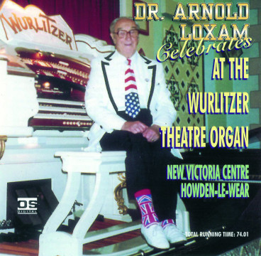 Arnold Loxam - Celebrates At The Wurlitzer