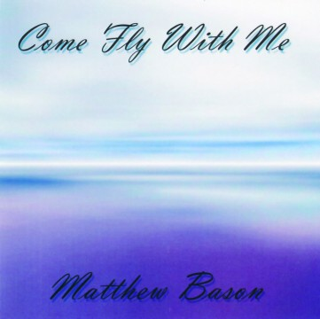 Matthew Bason - Come Fly With Me