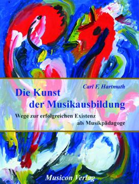 Carl Hartmuth: Die Kunst der Musikausbildung
