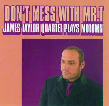 James Taylor Quartet - Don't Mess With Mr. T