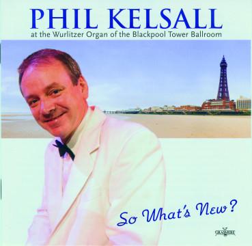 Phil Kelsall - So What's New?