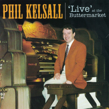 Phil Kelsall - 'Live' At The Buttermarket
