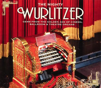 The Mighty Wurlitzer - Gems Of The Cinema Organ