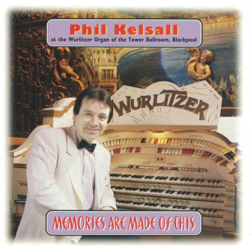 Phil Kelsall - Memories Are Made Of This
