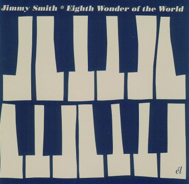 Jimmy Smith - Eight Wonder Of The World