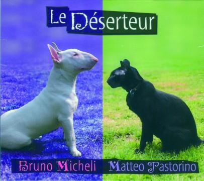 Bruno Micheli - Le Déserteur
