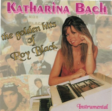 Katharina Bach - The golden hits of Roy Black