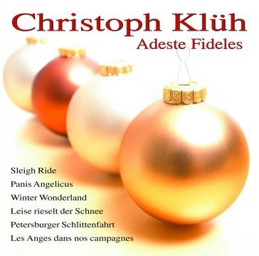 Christoph Klüh - Adeste Fideles