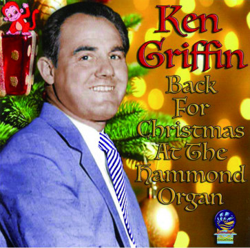 Ken Griffin - Back For Christmas At The Hammond Organ