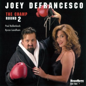 Joey DeFrancesco - The Champ. Round 2