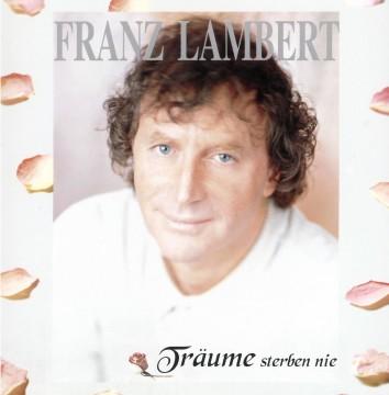 Franz Lambert - Träume sterben nie