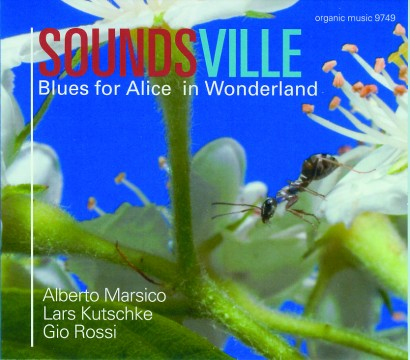 Alberto Marsico - Soundsville: Blues For Alice In Wonderland