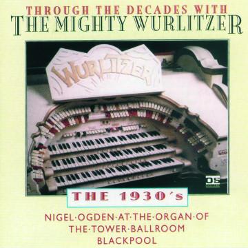 Nigel Ogden - The Mighty Wurlitzer - 1930's