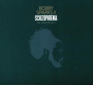 Bobby Sparks II - Schizophrenia