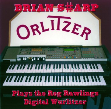 Brian Sharp - Plays The Reg Rawlings Digital Wurlitzer Vol. 1