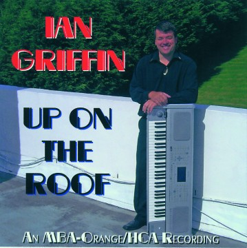 Ian Griffin - Up On The Roof