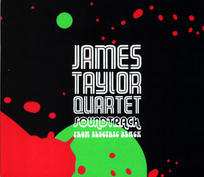 James Taylor Quartett - Soundtrack from Electric Black