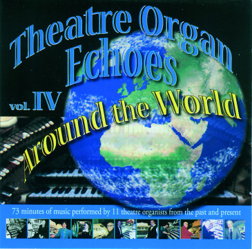 Theatre Organ Echoes Vol. 4 - Around The World