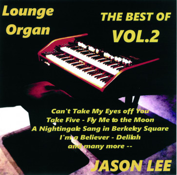 Jason Lee - The Best Of Lounge Organ Vol.2