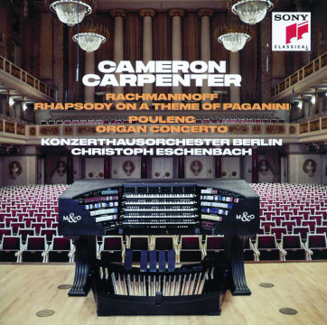Cameron Carpenter - Rachmaninoff: Rhapsody On A Theme Of Paganini, Poulence: Organ Concerto
