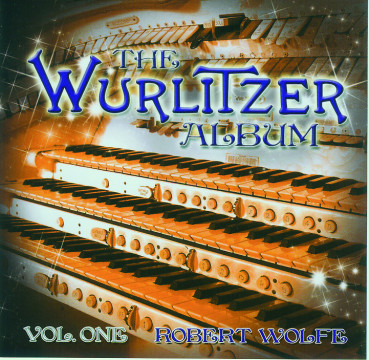 Robert Wolfe - The Wurlitzer Album Vol.1