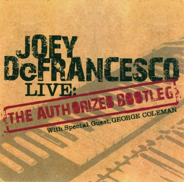 Joey DeFrancesco - The Authorized Bootleg