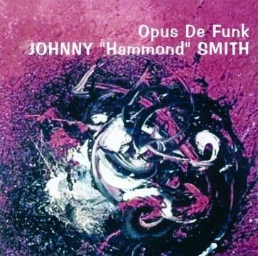 "Johnny ""Hammond"" Smith - Opus De Funk"