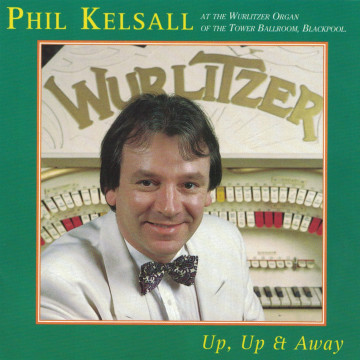 Phil Kelsall - Up, Up & Away