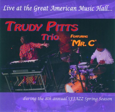 Trudy Pitts - Live At The Great American Music Hall