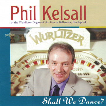 Phil Kelsall - Shall We Dance?